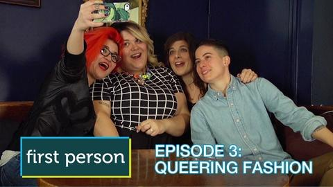 First Person -- Queering Fashion
