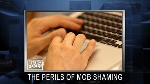 MetroFocus -- July 5, 2016: Mob Shaming & It's Deadly Consequences
