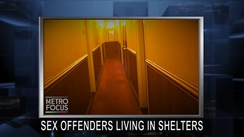 MetroFocus -- Sex Offenders Living Inside City Shelters