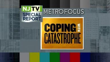 NJTV/MetroFocus Special Report: Coping with Catastrophe
