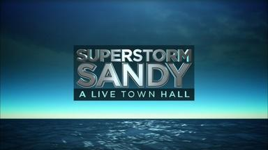 Superstorm Sandy: A Live Town Hall