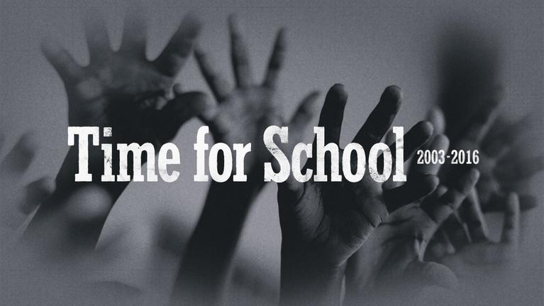 Time For School: Time for School 2003 - 2016