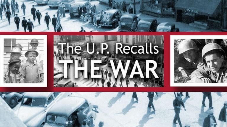 WNMU Documentaries: The U.P. Recalls the War