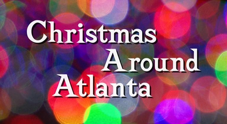 Christmas Around Atlanta: Christmas Around Atlanta