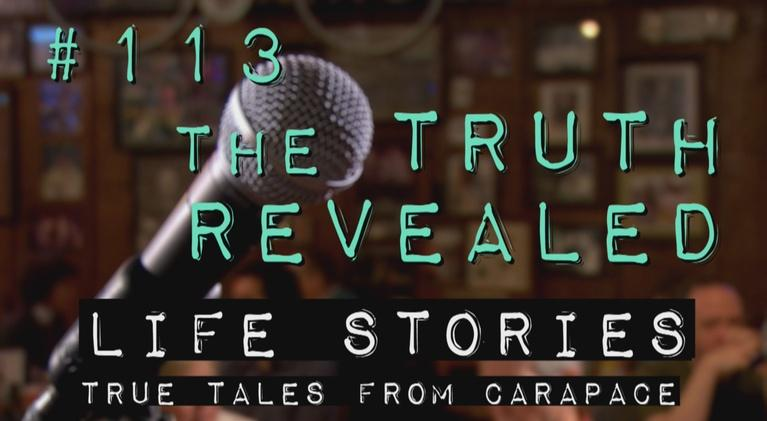 """Life Stories: True Tales from Carapace: Episode 113: """"The Truth Revealed"""""""