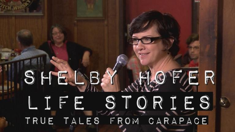 Life Stories: True Tales from Carapace: Shelby Hofer