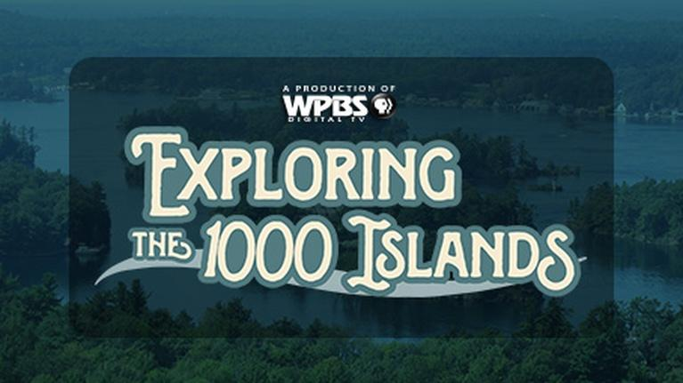 Limited Series and Productions: Exploring The 1000 Islands