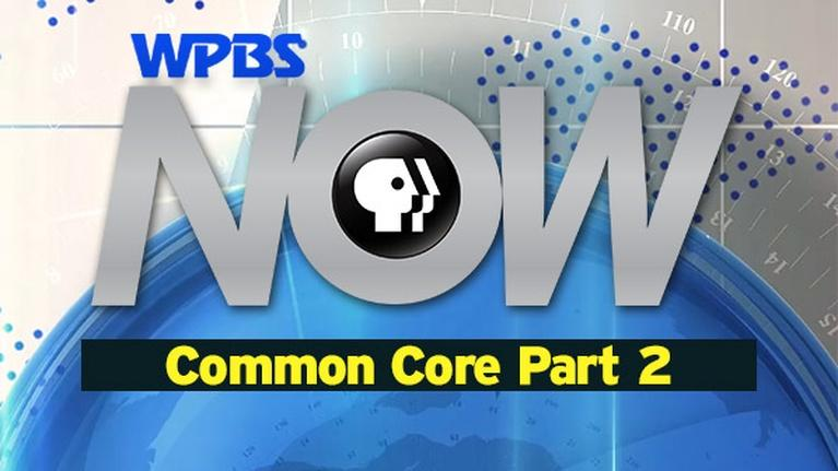 "WPBS Presents: WPBS NOW ""Common Core"" Part 2"