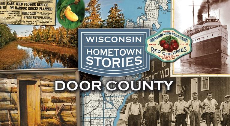 Wisconsin Hometown Stories: Wisconsin Hometown Stories: Door County