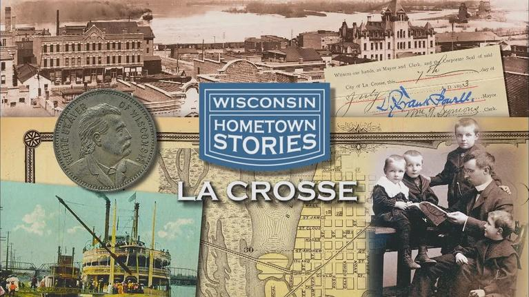 Wisconsin Hometown Stories: Wisconsin Hometown Stories: La Crosse