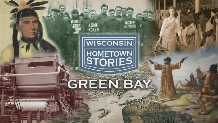 Wisconsin Hometown Stories: Wisconsin Hometown Stories: Green Bay