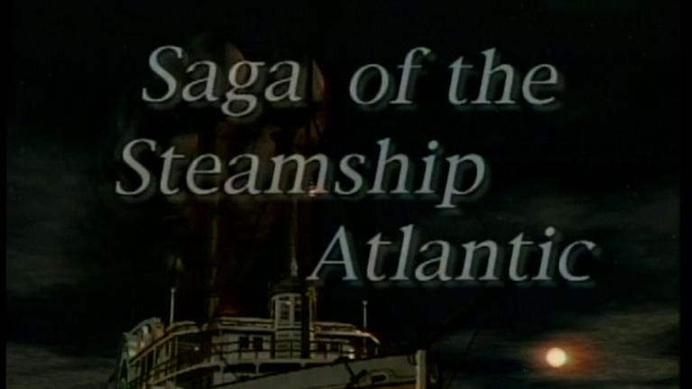 WQLN Local Productions from the 1990's: Saga of the Steamship Atlantic