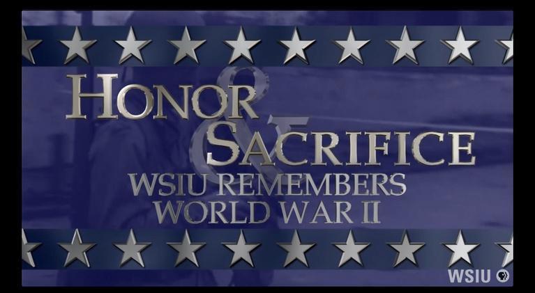 Honor & Sacrifice: WSIU Remembers World War II: Tom Engram and Lawrence Breeze