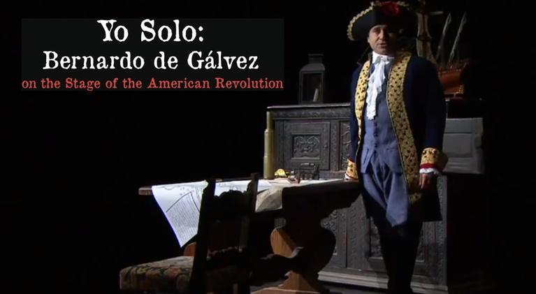 WSRE Specials: Yo Solo: Bernardo de Gálvez