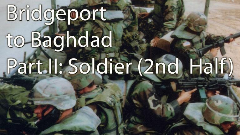 Bridgeport to Baghdad: West Virginia's 459th at Home and at War: Bridgeport to Baghdad: Part II, Soldier: Part 2
