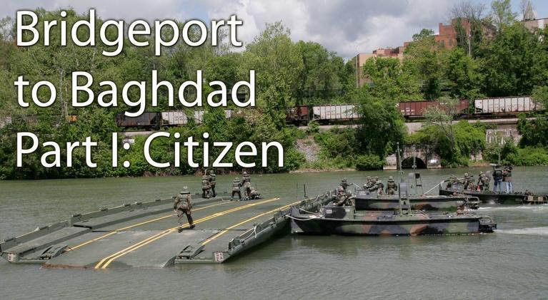 Bridgeport to Baghdad: West Virginia's 459th at Home and at War: Bridgeport to Baghdad: Part I, Citizen
