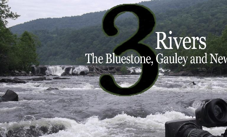 3 Rivers:The Bluestone, Gauley and New