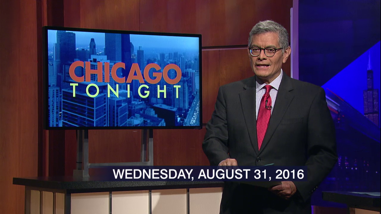 Video August 31 2016 Full Show Watch Chicago Tonight