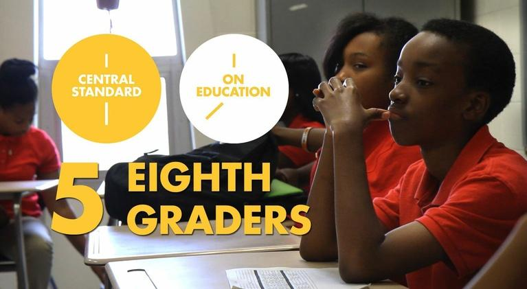 Central Standard: On Education: 5 Eighth Graders