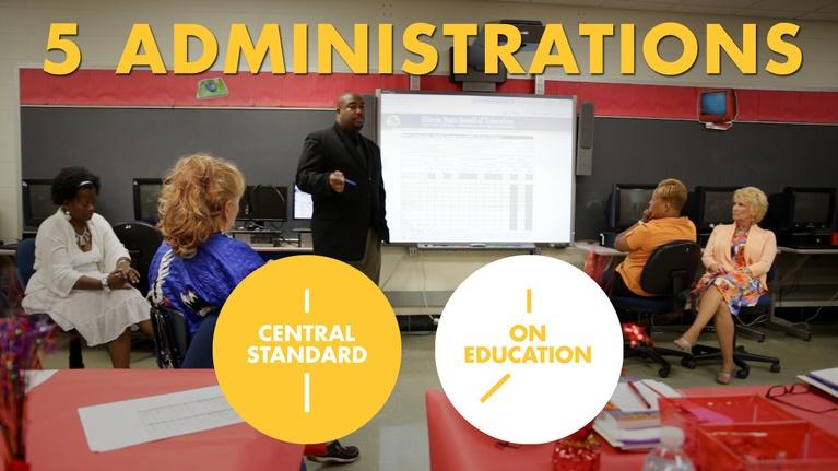 Central Standard: On Education: 5 Administrations