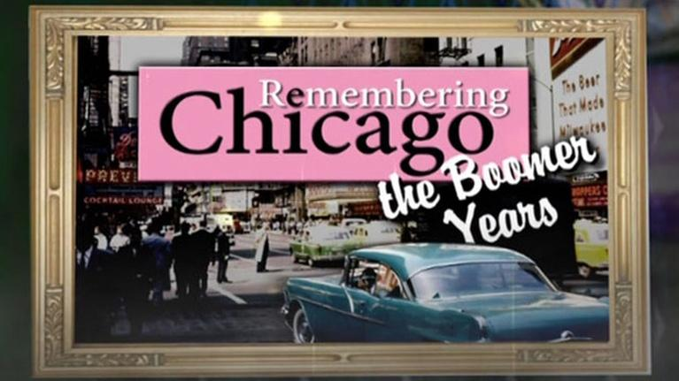 Remembering Chicago: Remembering Chicago: The Boomer Years