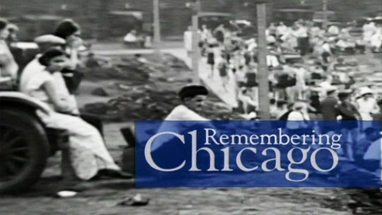 Remembering Chicago: Remembering Chicago