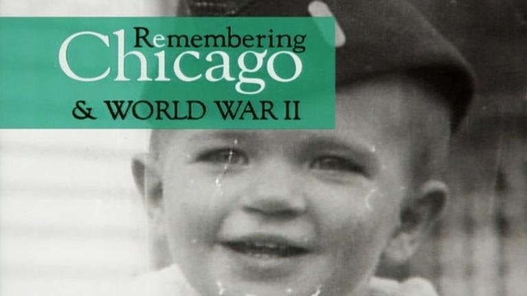 Remembering Chicago: Remembering Chicago: World War II