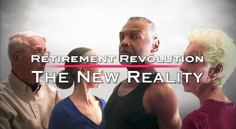 Retirement Revolution: Part 3: The New Reality