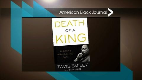 American Black Journal -- Death of a King: A Conversation with Tavis Smiley