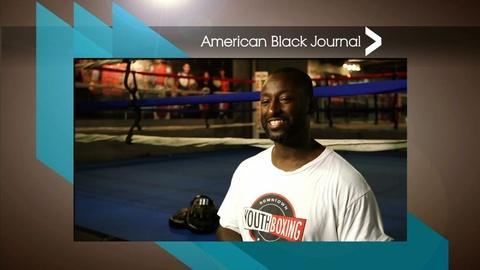American Black Journal -- Downtown Boxing Gym Youth Program