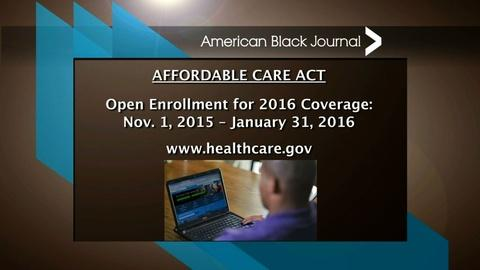 American Black Journal -- Affordable Care Act Open Enrollment