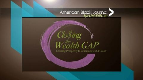 American Black Journal -- Closing the Wealth Gap