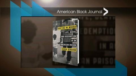 American Black Journal -- Author Shaka Senghor on 'Writing my Wrongs'