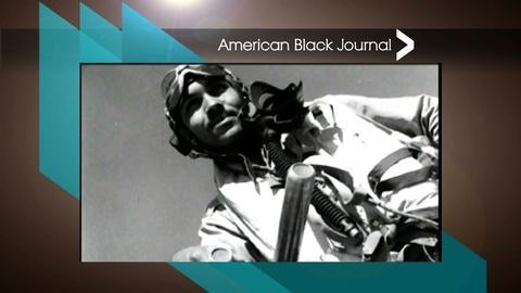 American Black Journal -- Tuskegee Airmen / Alpha Phi Alpha Fraternity