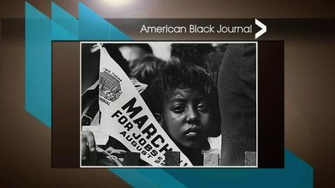 American Black Journal -- Walk to Freedom, 50 Years Later