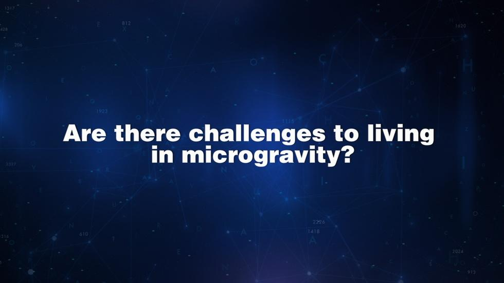 Ask An Astronaut - Challenges of Microgravity image