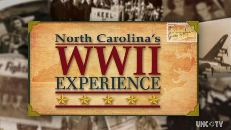 UNC-TV Specials: North Carolina's WWII Experience