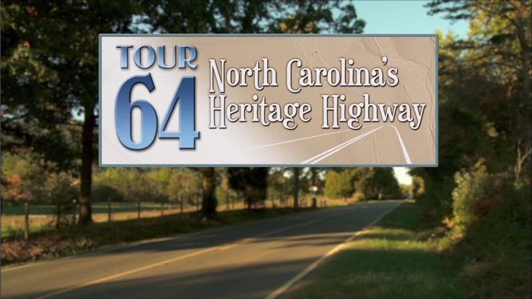 UNC-TV Life: Tour 64:  North Carolina's Heritage Highway