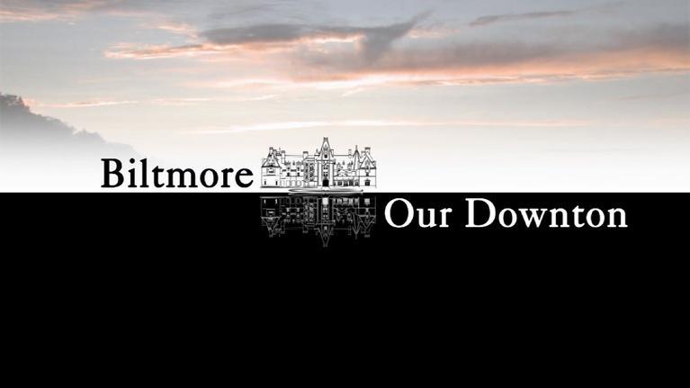 UNC-TV Life: Biltmore Our Downton