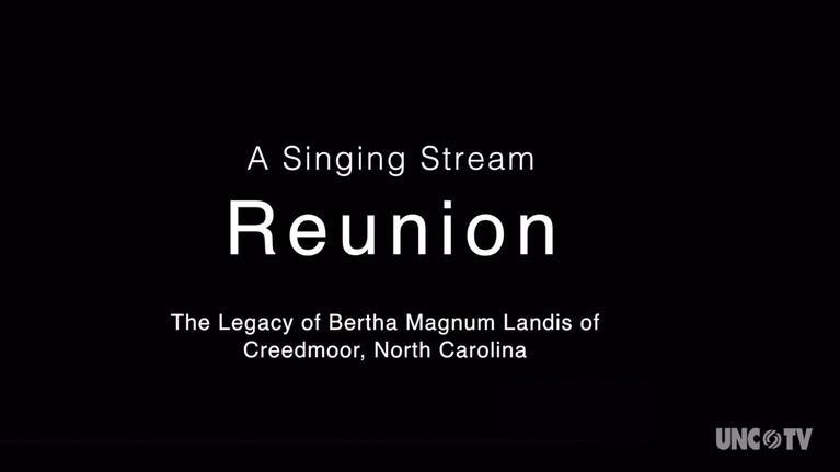 UNC-TV Arts: Singing Stream Reunion