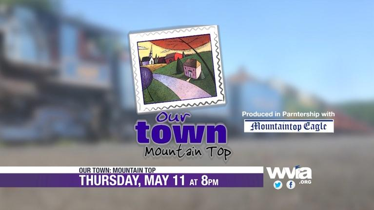 WVIA Our Town Series: Our Town Mountain Top - Preview