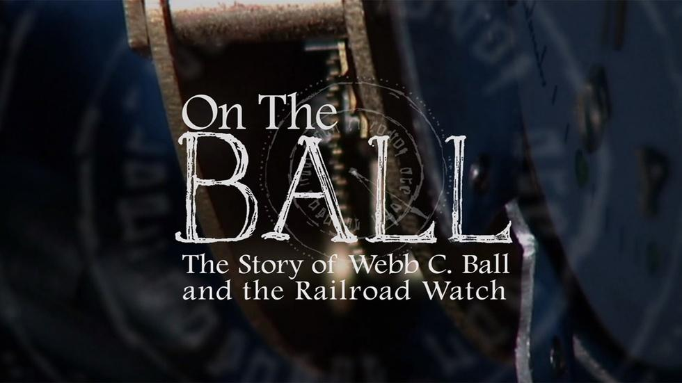 On the Ball: The Story of Webb C. Ball & the Railroad Watch image