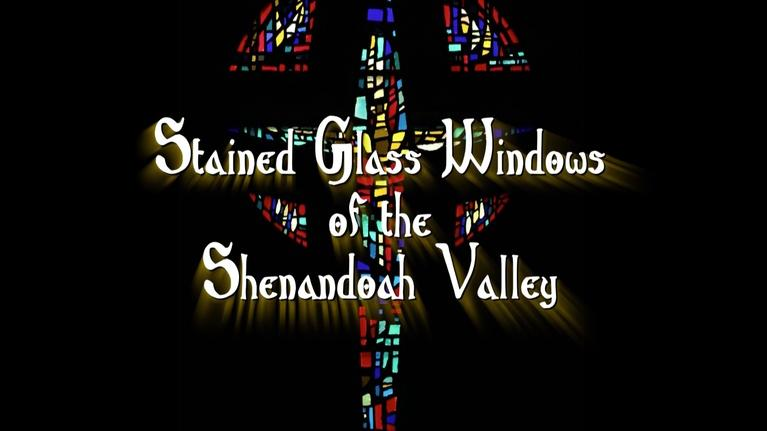 WVPT: Stained Glass of the Shenandoah Valley