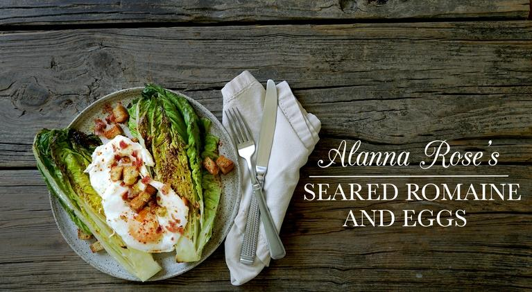 Kitchen Vignettes: Alanna's Seared Romaine and Eggs