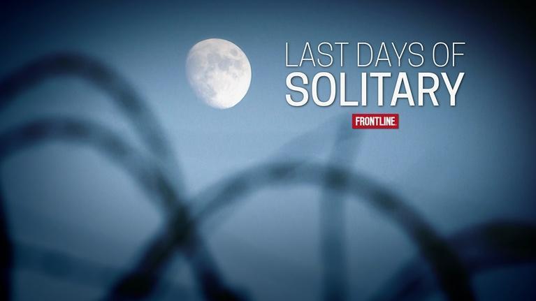 WXEL Presents: Frontline: Last Days Of Solitary