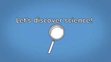 Let's discover science!