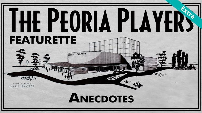 The Peoria Players: Anecdotes | The Peoria Players