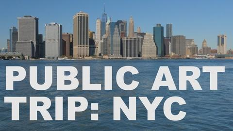 The Art Assignment -- Public Art Trip: New York City