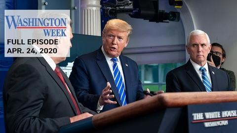 Washington Week -- Washington Week full episode for April 24, 2020