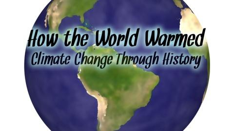 How the World Warmed: Climate Change Through History